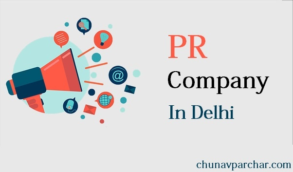 Political PR Company In Delhi – Public Relation Management Agency In Delhi