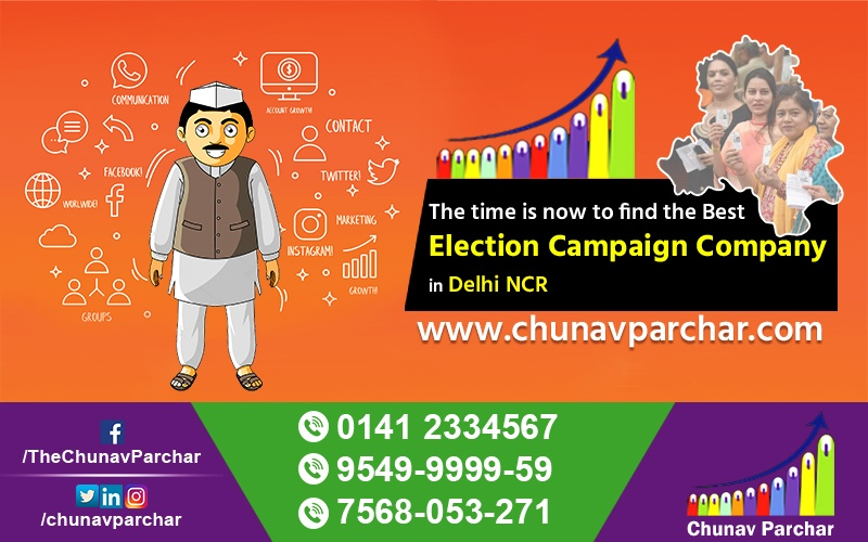 The time is now to find the Best Election Campaign Company in Delhi NCR