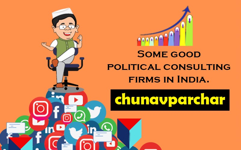 Some Good Political Consulting Firms In India