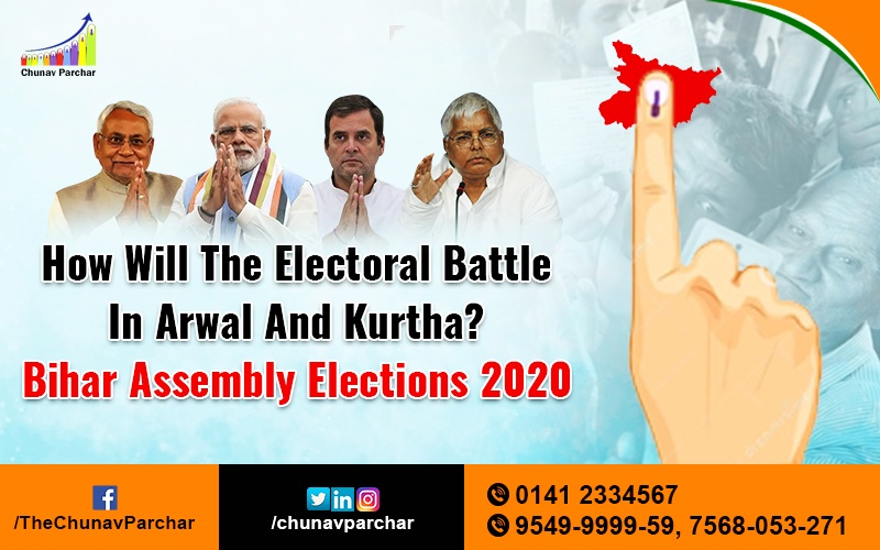 How will the electoral battle in Arwal and Kurtha? Bihar Assembly elections 2020