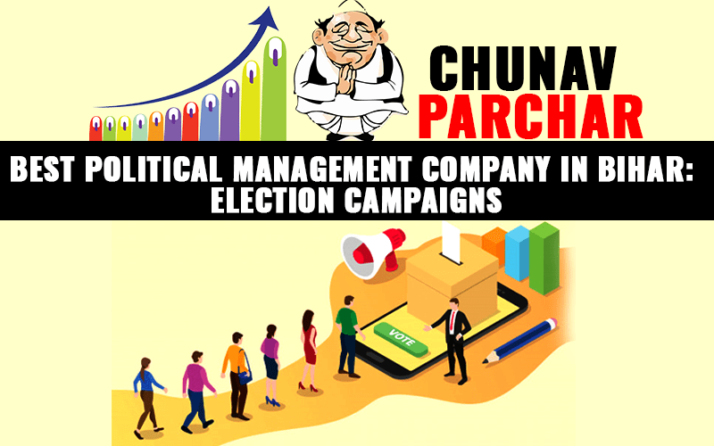 Best Political Management Company In Bihar