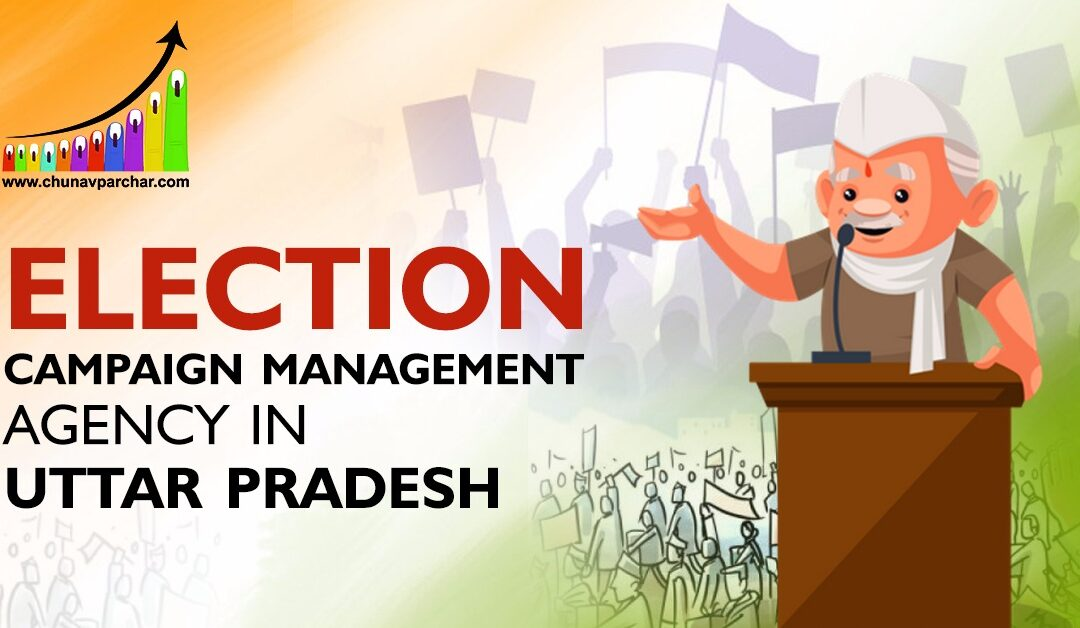 Election Campaign Management Agency In Uttar Pradesh – Best Election Campaigning Services in UP, India