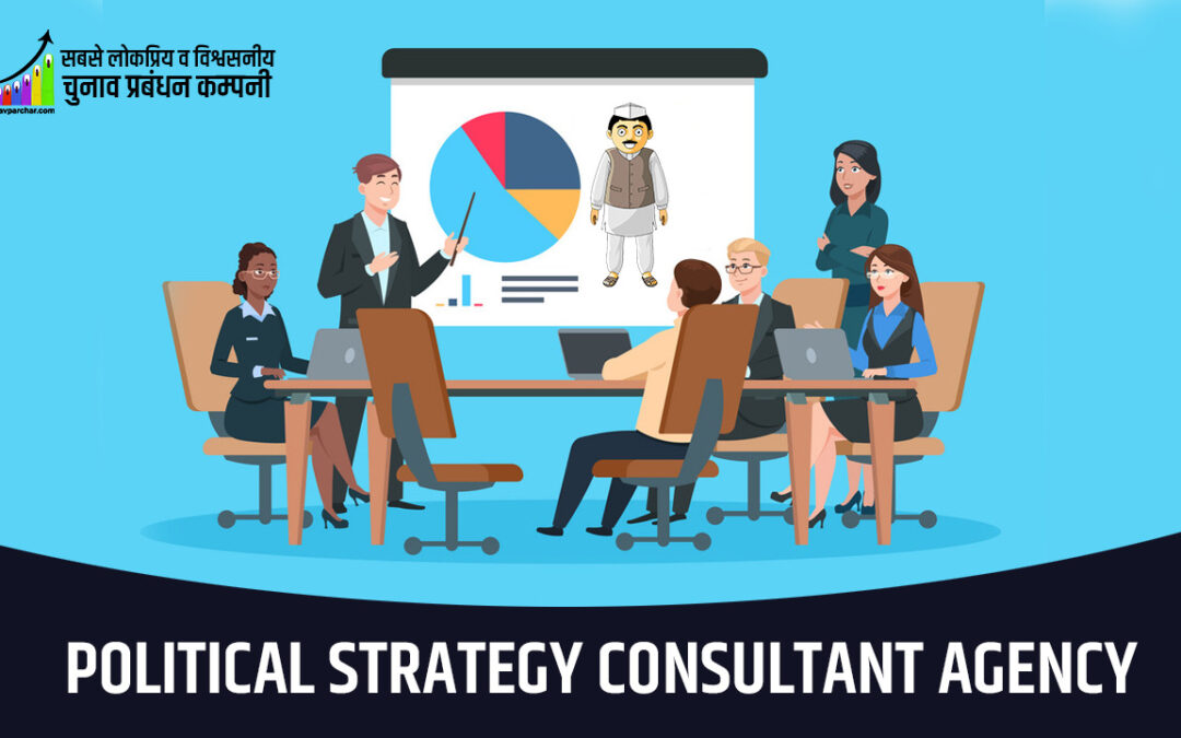 Best Political Strategy Consultant Agency in UP For 2022 Election – Chunav Parchar